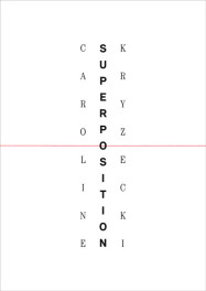 Publication, Catalogue, Caroline Kryzecki, Superposition, 2014